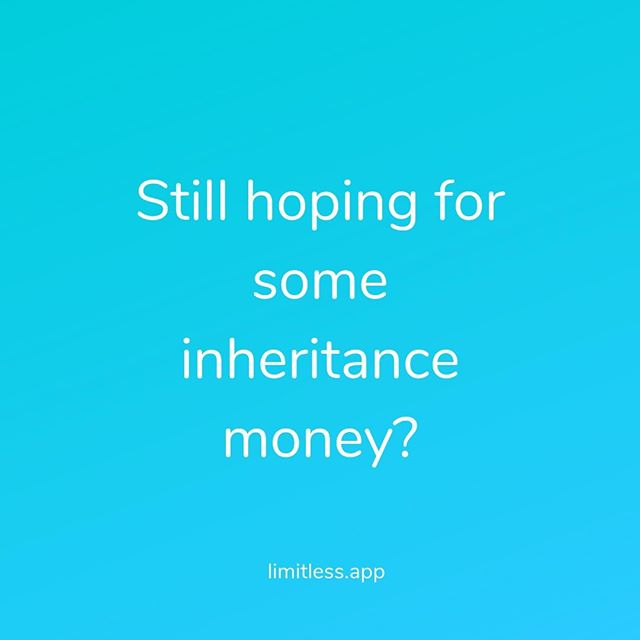 Still hoping for some inheritance money?💸⠀ 1 in 7 millennials tend to count on inheritance money as a future source financing. In reality, nowadays you may inherit in your 50s-60s.⏳ (Life expectancies are increasing, thankfully!)⠀ Don't wait, start  saving with @applimitless now! 💰⠀ #limitless #applimitless #fintech #millennials #saving #howtosave #startnow #financialtip #daillyfinances #startsmall