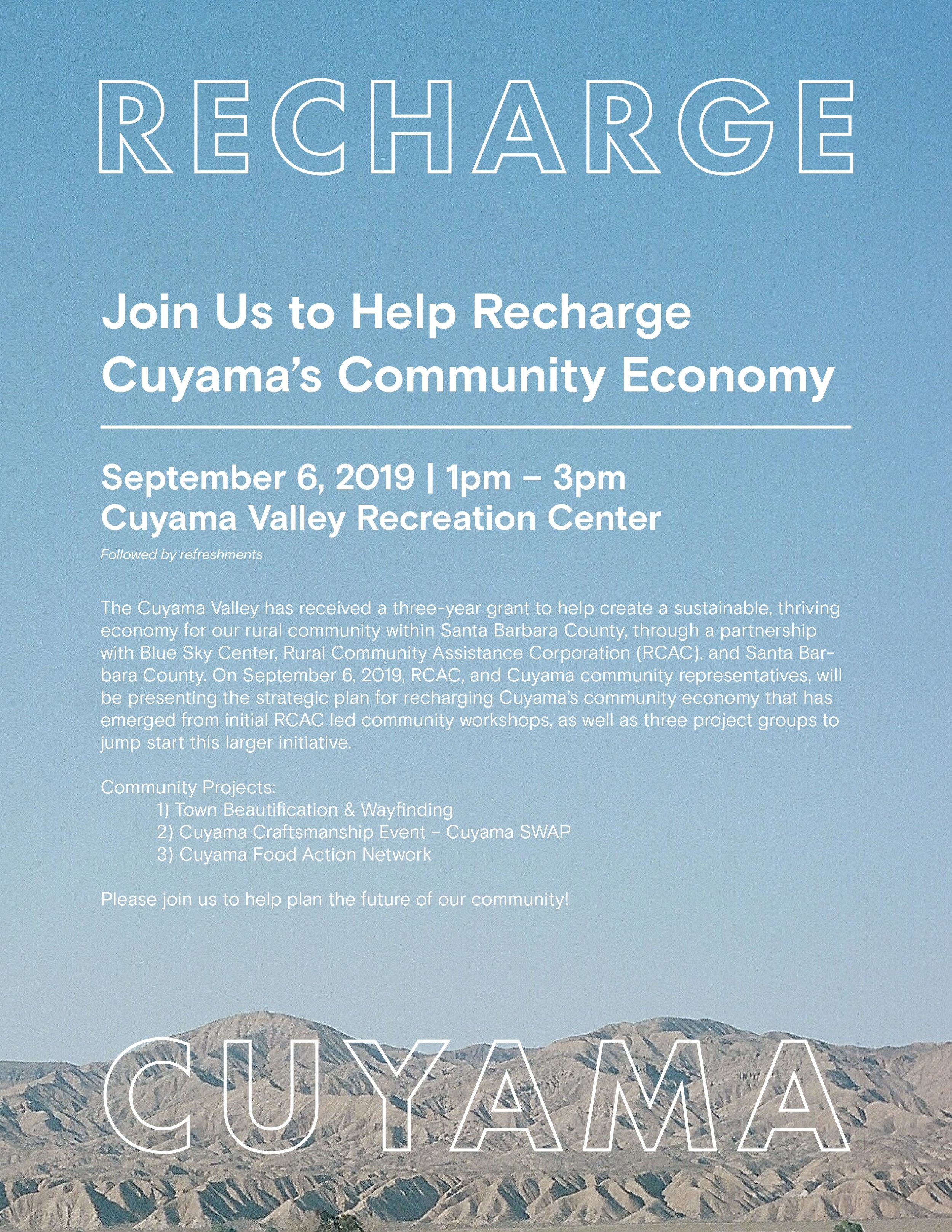 RCAC will be hosting its fourth and final Recharge our Community Economy Workshop on September 6th from 1PM-3PM at Montgomery Hall in New Cuyama. This final retreat will be a big day, with the beginning implementation of a Cuyama Valley strategic plan and a presentation of three project groups that have emerged from our workshops: 1) Town Beautification & Wayfinding 2) Cuyama Craftsmanship Event - Cuyama Swap! 3) Cuyama Valley Food Action Network.