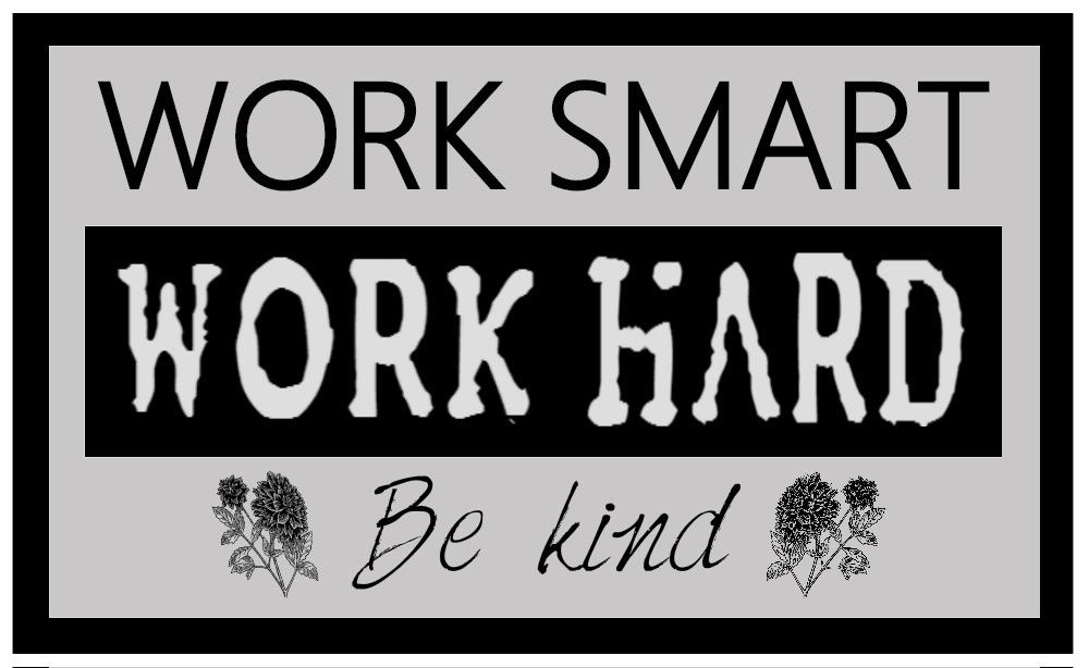 work smart hard kind.jpg