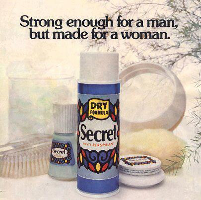 In 1972, the now-famous Secret tag line 'Strong enough for a man, but made for a woman' was introduced.