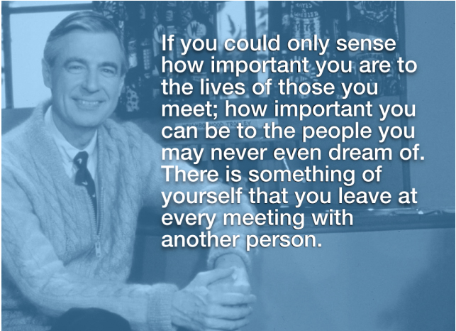 Quote by Fred McFeely Rogers a/k/a Mr. Rogers, a longtime television personality of children's programming.