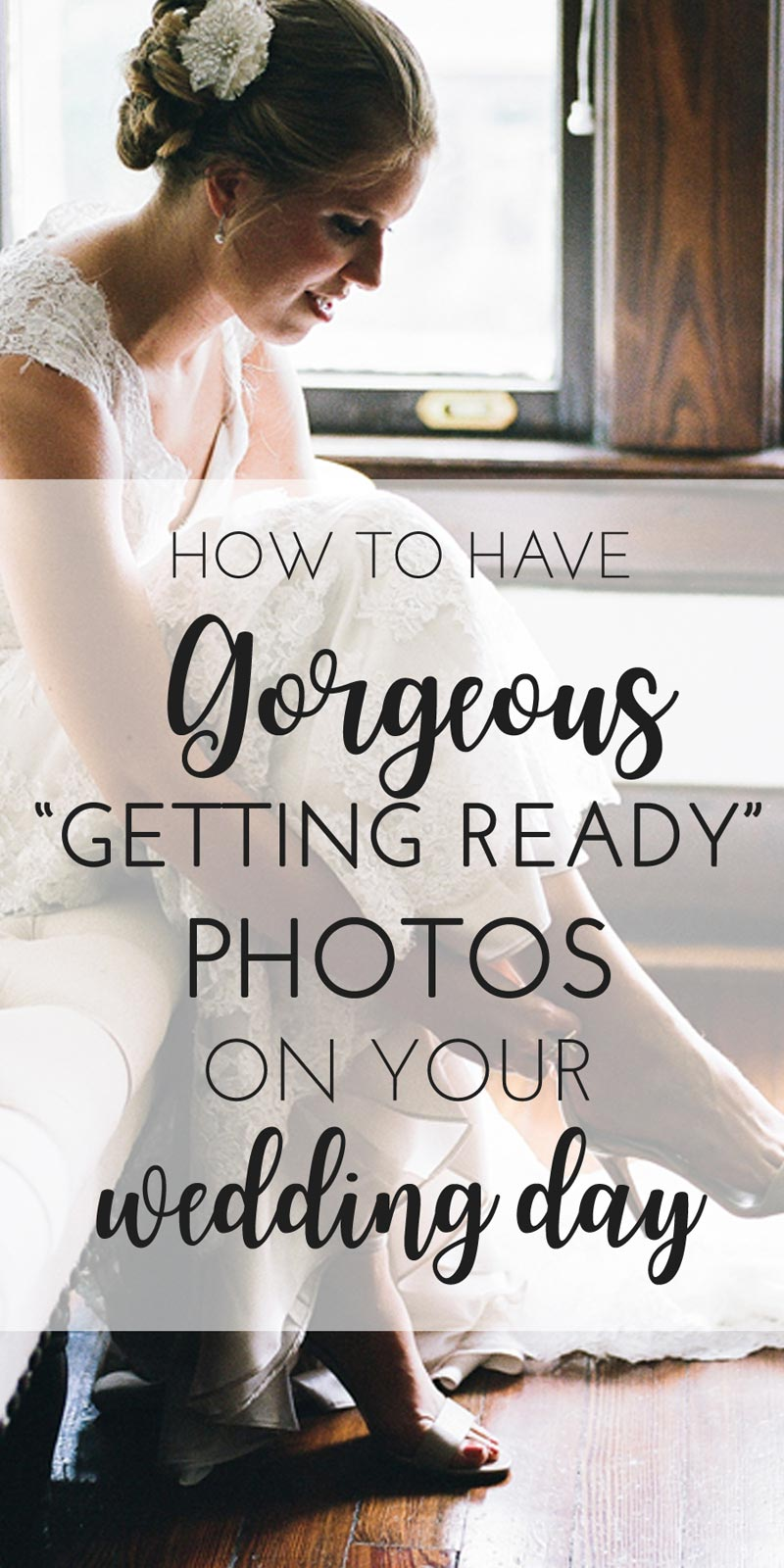 the number one thing for gorgeous getting ready photos