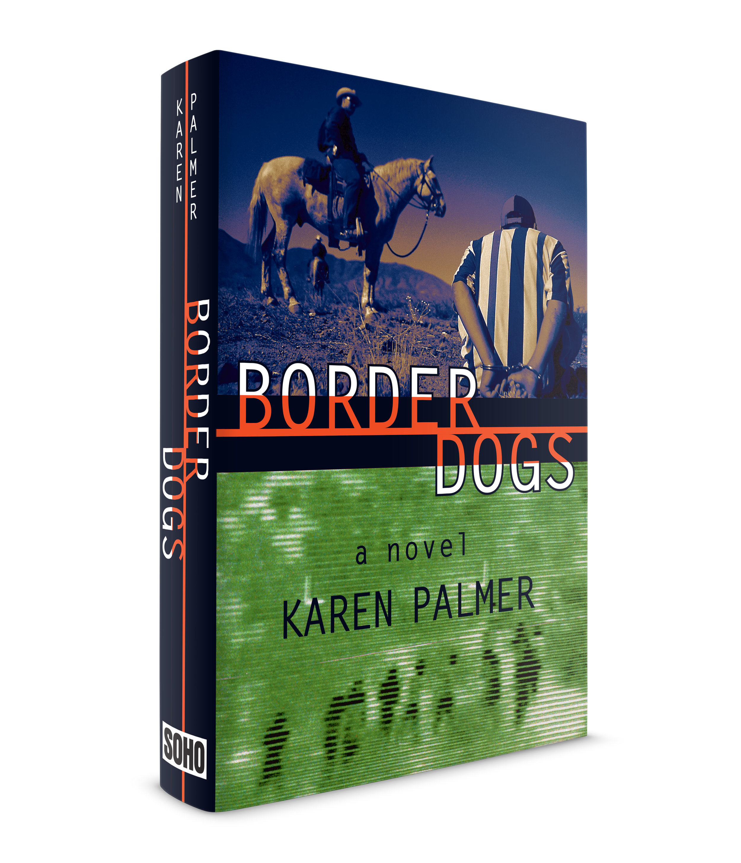 """Border Dogs. A novel by  Karen Palmer . Published by Soho Press. This is the second book by Karen Palmer that I was brought in to design the jacket for. Another wonderful novel. The protagonist is a border patrol officer in the south east California desert who works on horseback (quieter than jeeps) searching for illegals crossing over. He was adopted as a child and has high cheekbones for a white man. Word comes to him on the death of his birth mother and what he finds out puts him in the position of having two allegiances.  I decided to not go symbolic on the cover but wanted to explore the actual scenes of arrests on the border and images of people crossing if I could find them. I managed to locate a photographer (Jeffrey Scott) for a small newspaper in Nevada I think it was. He had accompanied officers on crossing arrests. He was surprised when I called him. """"You want pictures for what??"""" He sent me hundreds of photos of actual border captures as well as infrared images (border patrol use these at night) of illegals crossing at night. These photos captured, if I remember correctly, certain scenes in the book very accurately."""