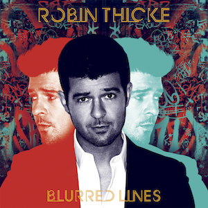 Blurred Lines     July 12, 2013  Star Trak • Interscope