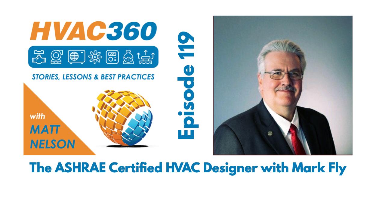 119 - The ASHRAE Certified HVAC Designer with Mark Fly.jpg