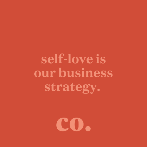 self-love is our business strategy - studio co.creative