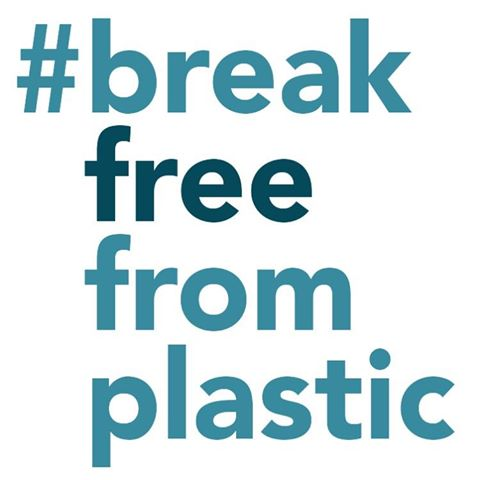 SUPPORTER OF  #BREAKFREEFROMPLASTIC