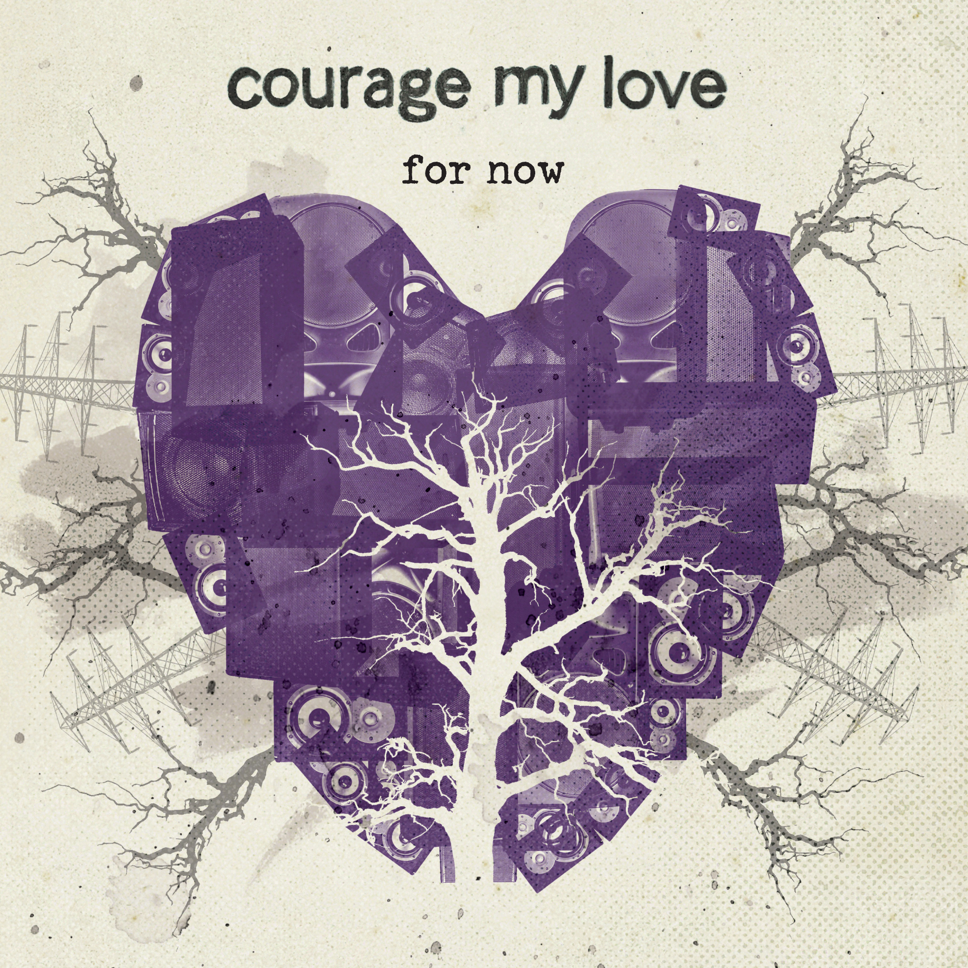 Courage My Love - For Now