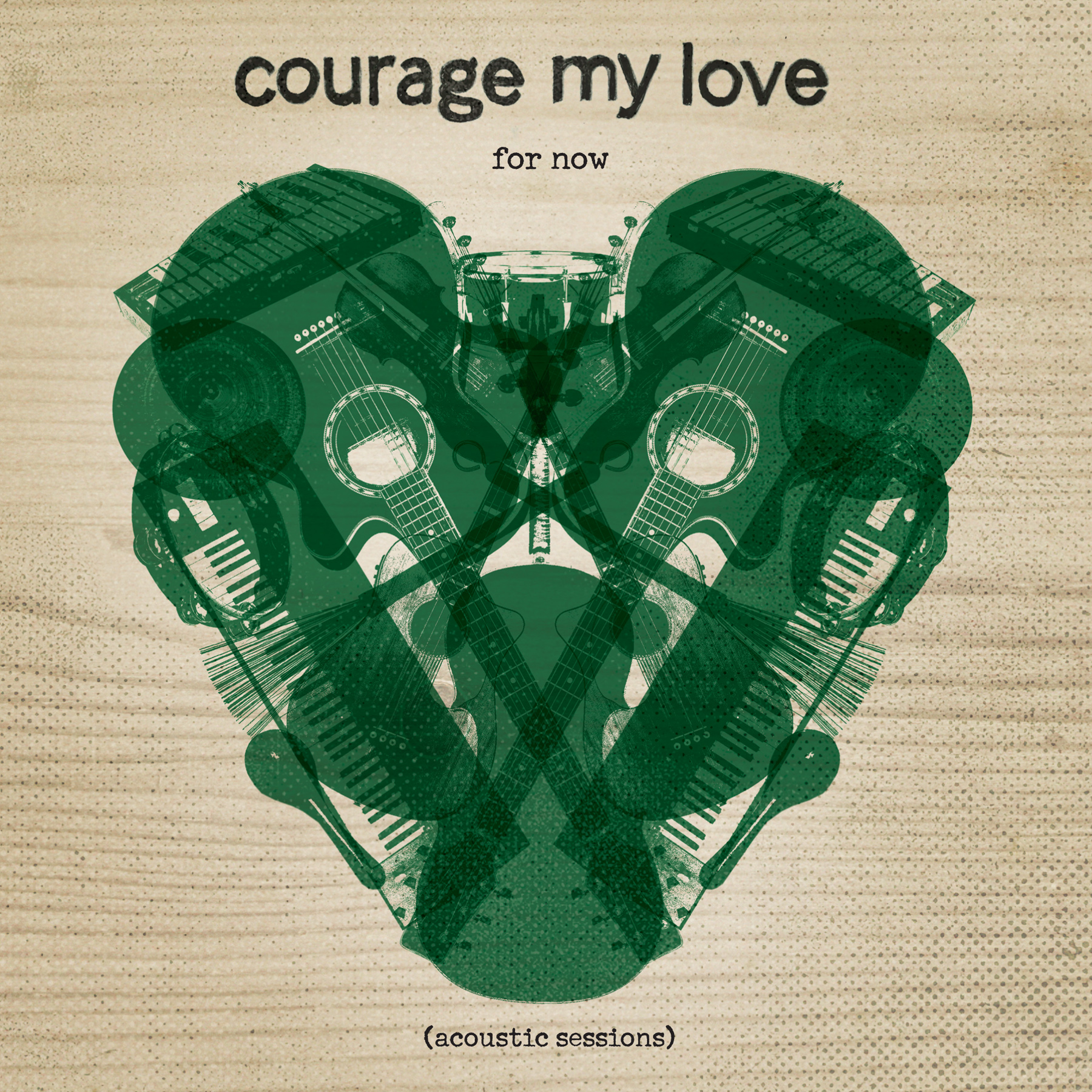 Courage My Love - For Now [acoustic sessions]