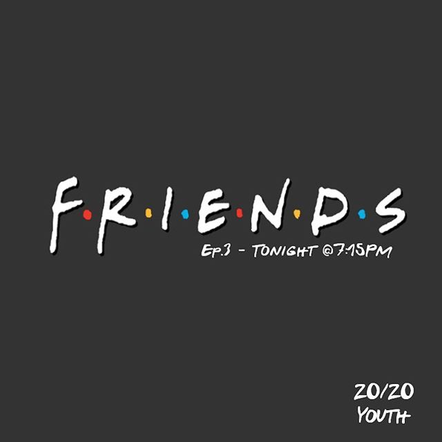 What's today? Oh that's right it's FRIDAY! An all new episode of 20/20 Youth's F•R•I•E•N•D•S is on! Join us tonight at 7:15pm for Episode 3! We can't wait to see you there and don't forget to bring a #friend 😉