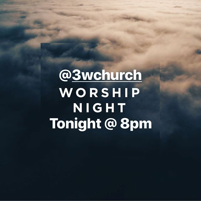 Hey 👋🏼 Tonight, instead of our usual youth service, everyone is invite to our #WorshipNight 🙌🏼 celebrating our #3Wchurch anniversary! ❤️ Doors open at 8pm we can't wait to see you there!