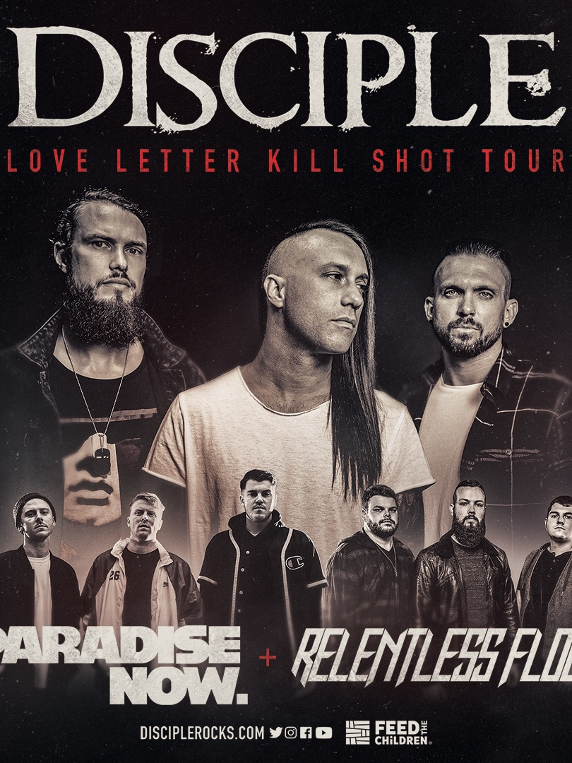 "LOVE LETTER KILL SHOT Tour - Disciple is hitting the road with Paradise Now & Relentless Flood October 3rd -November 10th. The tour is in support of their new album ""Love Letter Kill Shot"" that releases 9.13!"