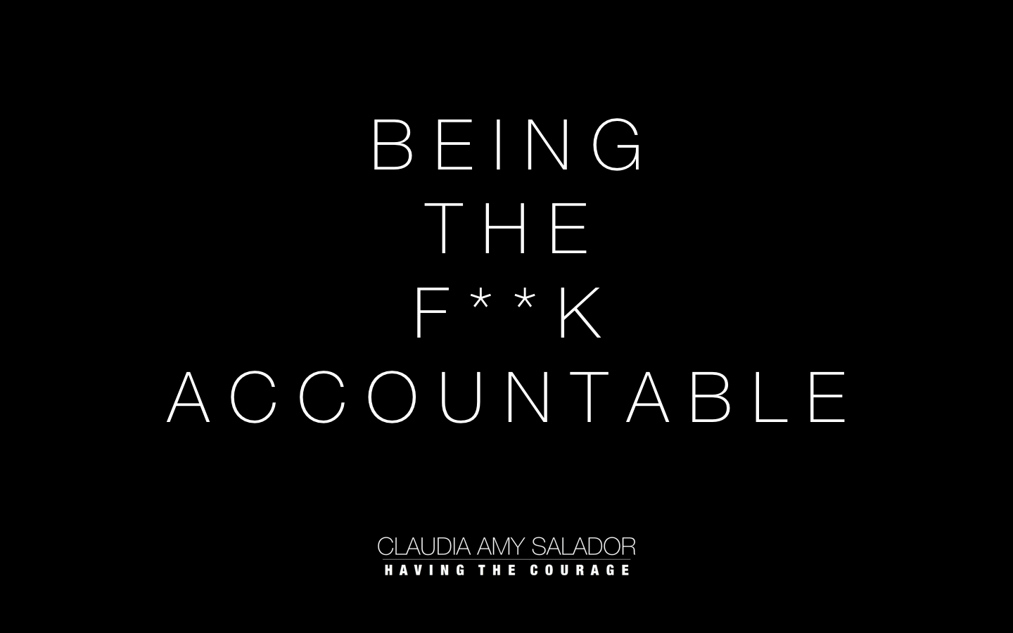 13/8/2018    'Being the F**k Accountable'