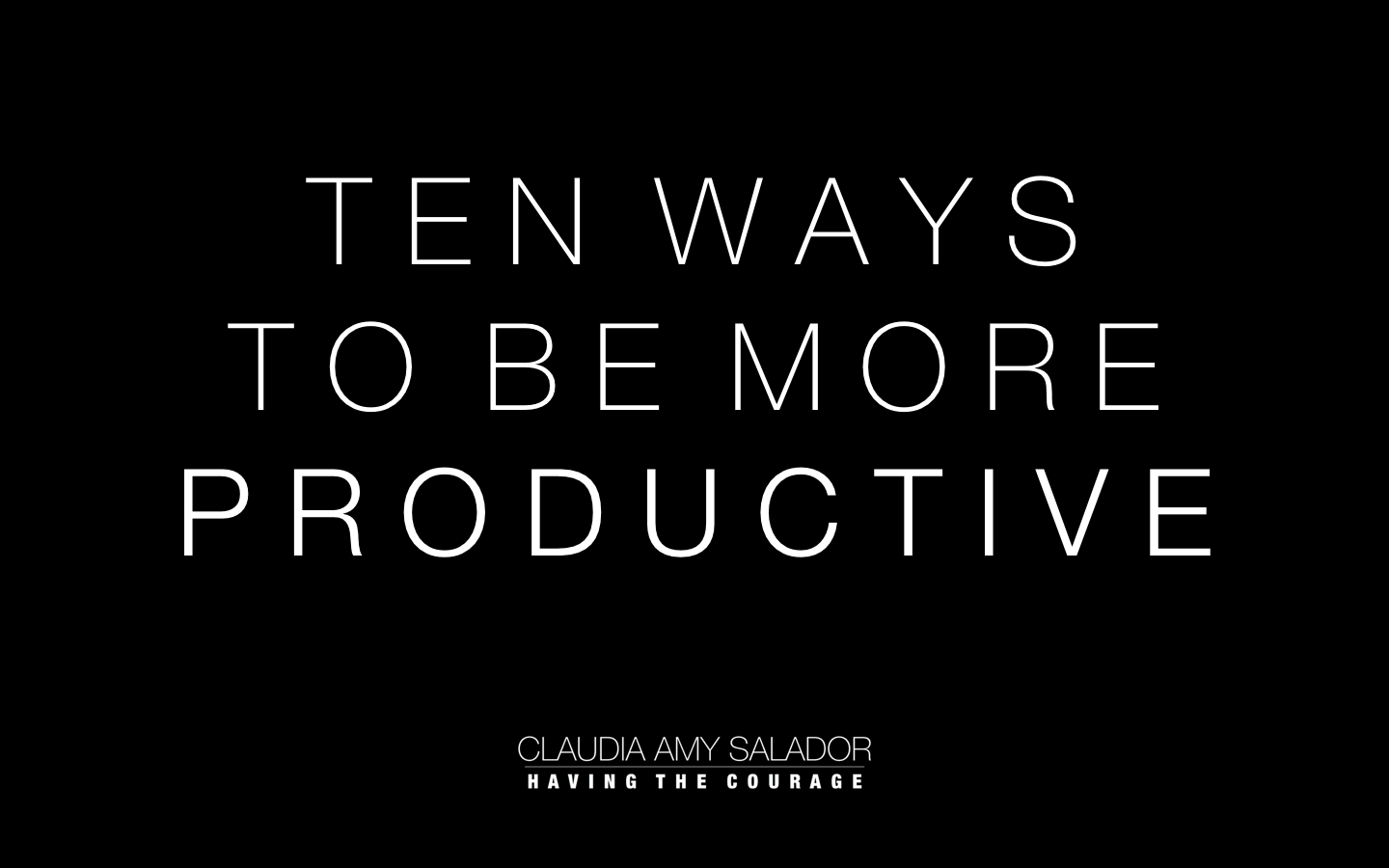 31/08/2018    'Ten Ways To Be More Productive'