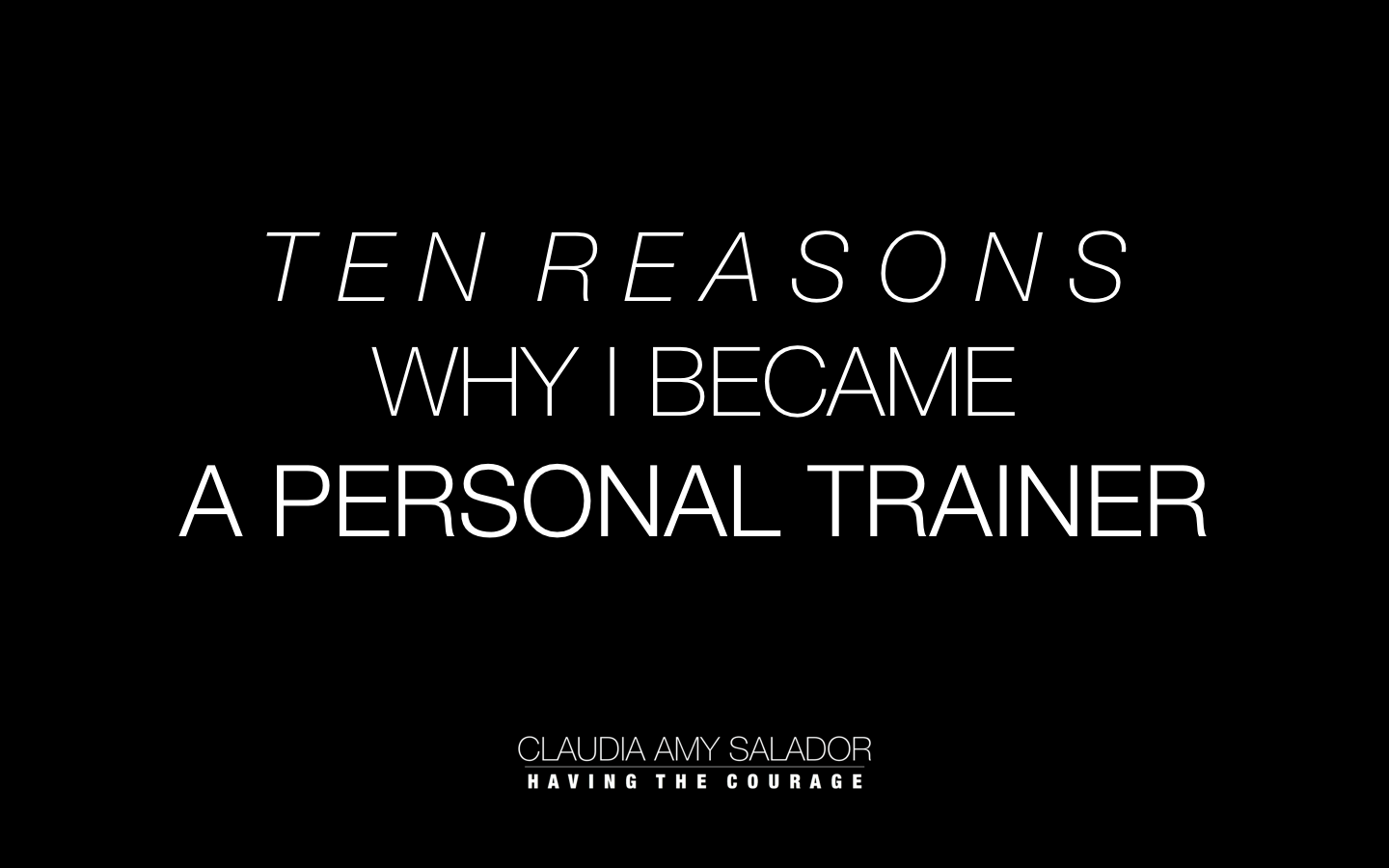 11/09/2018    'Ten Reasons Why I Became A Personal Trainer'
