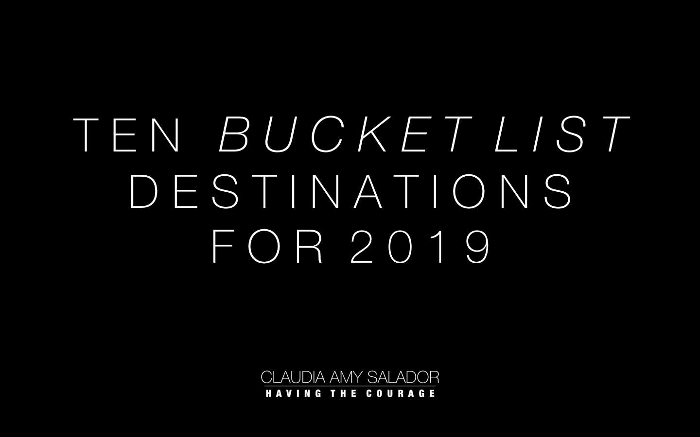 4/3/19    'Ten Bucket List Destinations For 2019'