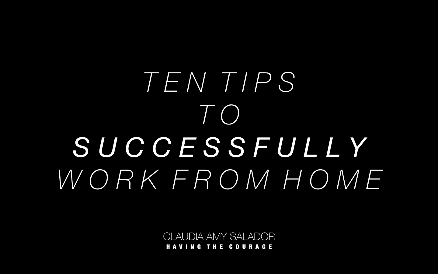 25/3/19    'Ten Tips To Successfully Work From Home'