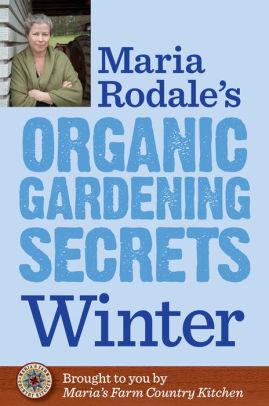 maria rodale gardening secrets winter.jpg