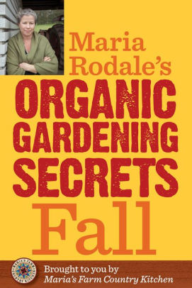 maria rodale gardening secrets fall.jpg