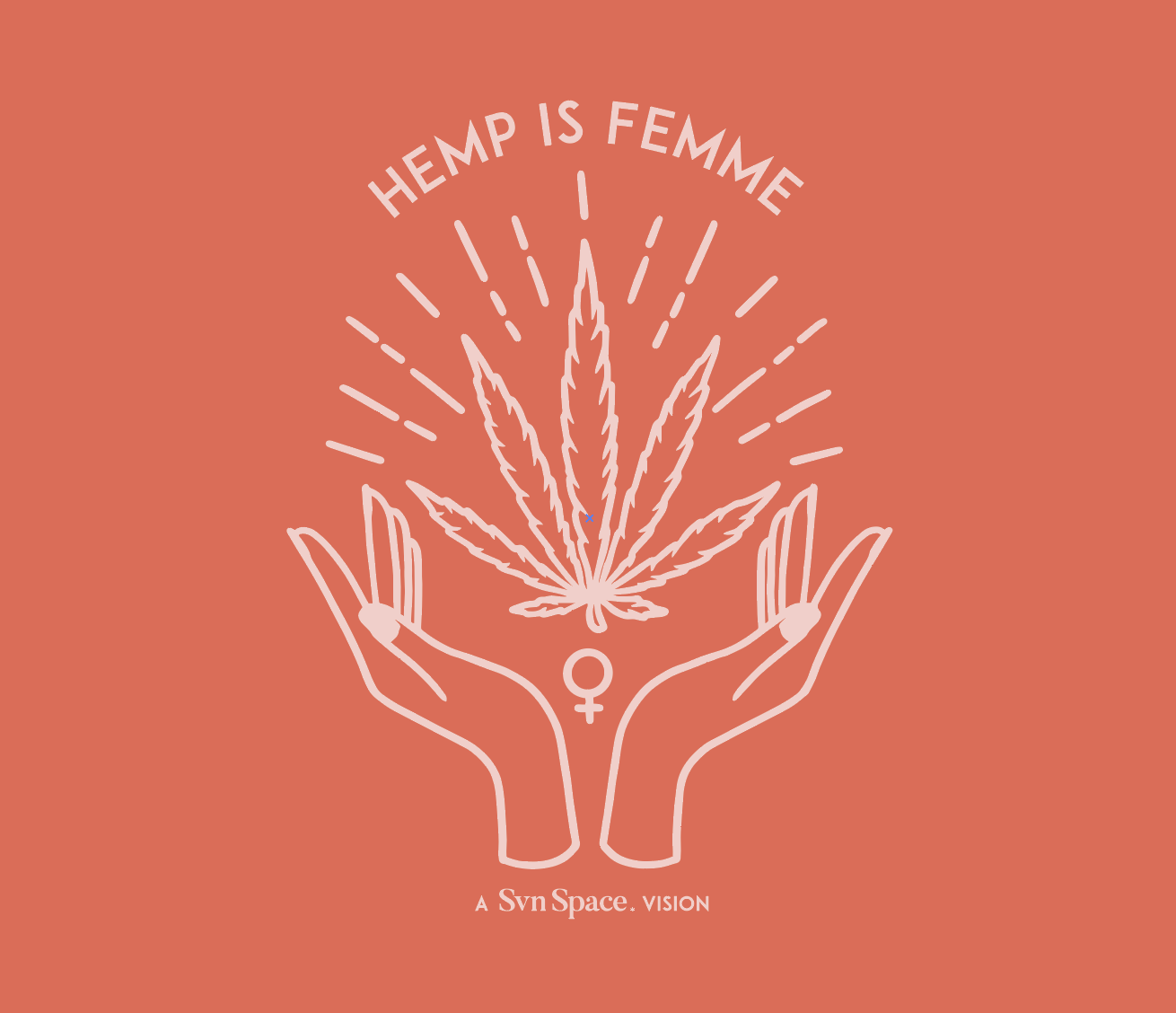 Hemp Is Femme Two Hands and Hemp Leaf
