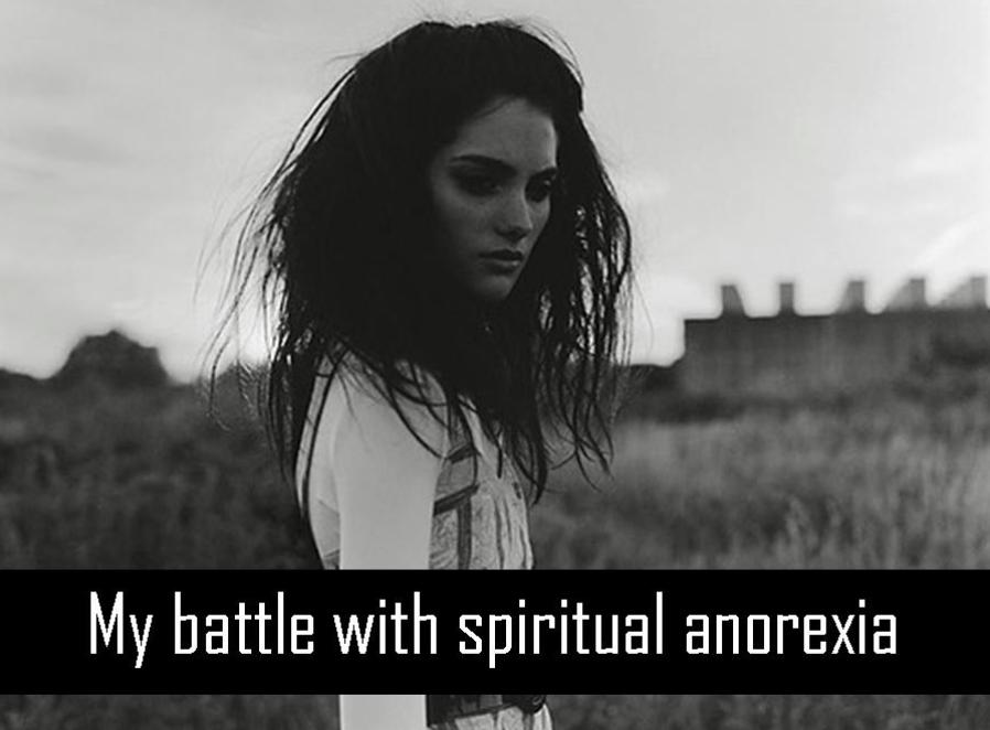 Spiritual Anorexia