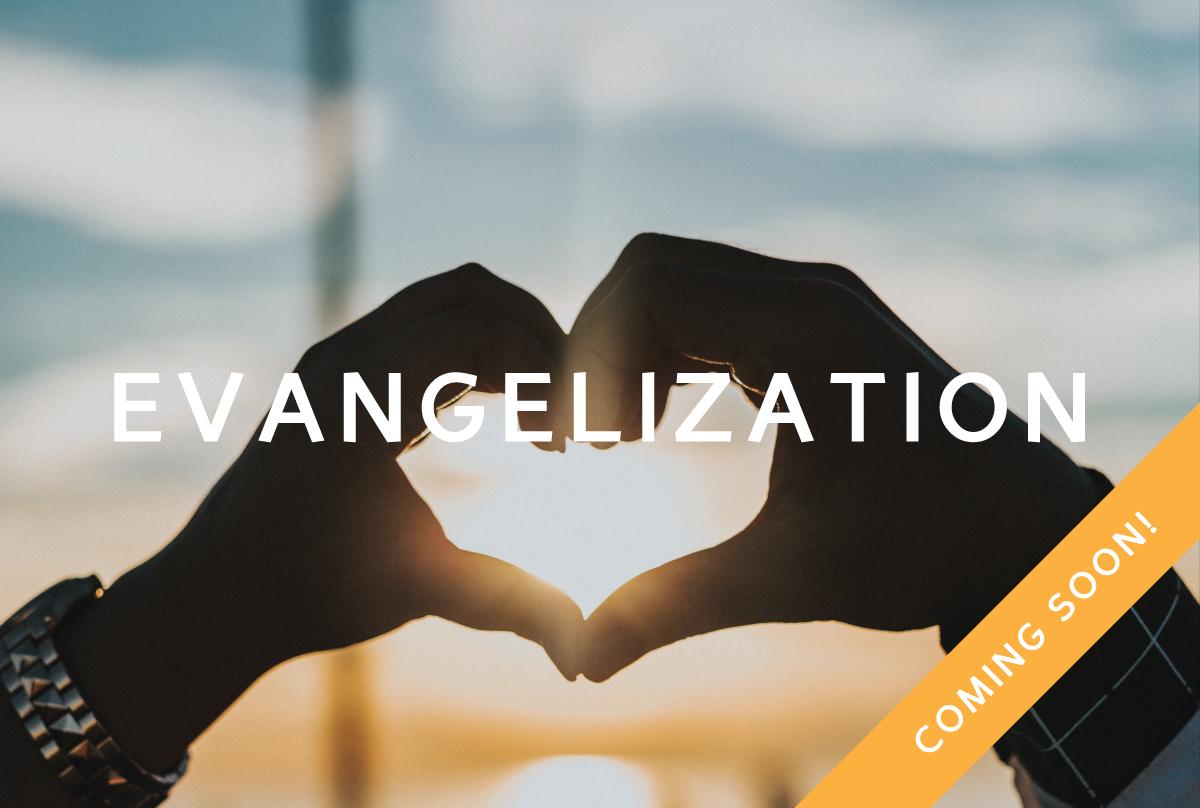 Evangelization-web-image---coming-soon.png