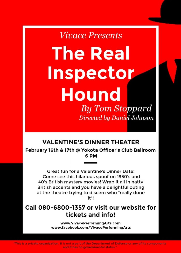 VALENTINE'S DINNER THEATER: The Real Inspector Hound - The Real Inspector Hound is structured as a play within a play. The frame of the play tells the story of Moon and Birdboot who are two theater critics in attendance at a performance at a London theater. The play within takes place at Muldoon Manor, an opulent home amid marshes and swamps near a cliff.