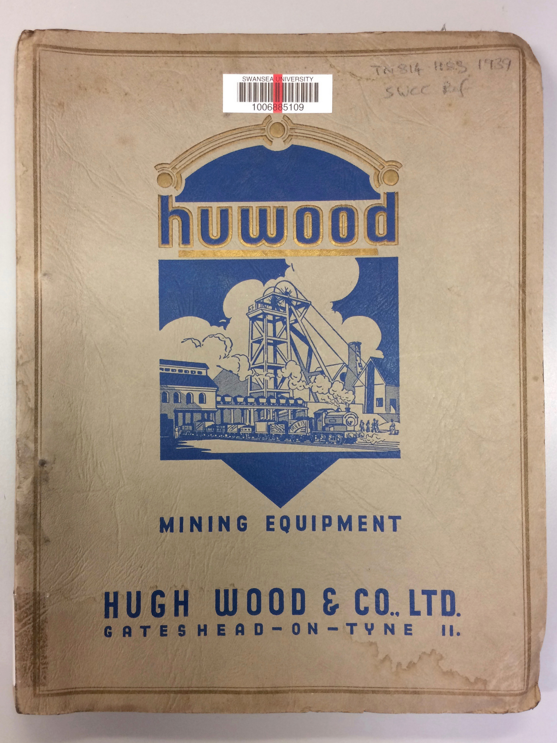 © South Wales Miners' Library  The catalogue containing information about Huwood's mining equipment, from the South Wales Miners' Library