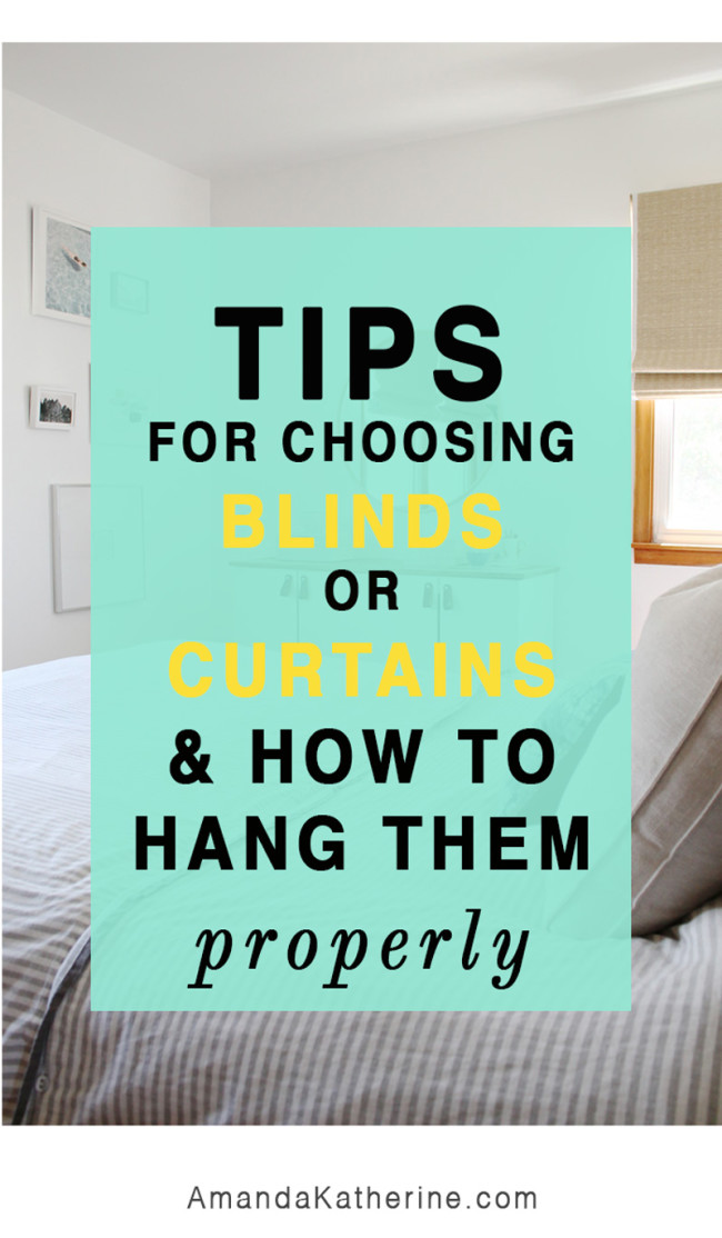 tips to choosing curtains or blinds and how to hang them properly