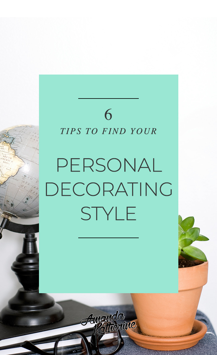 6 tips to help you find your personal decorating style. If you feel confused or aren't sure what your home decor style is, read this!