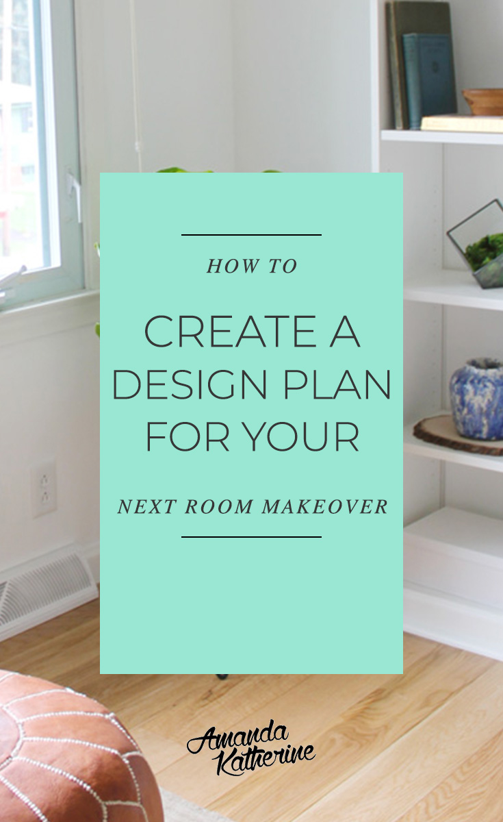 how to create a design plan for your next room makeover. i'm sharing the process I use when decorating any room that keeps me organized and on track. click to read on!