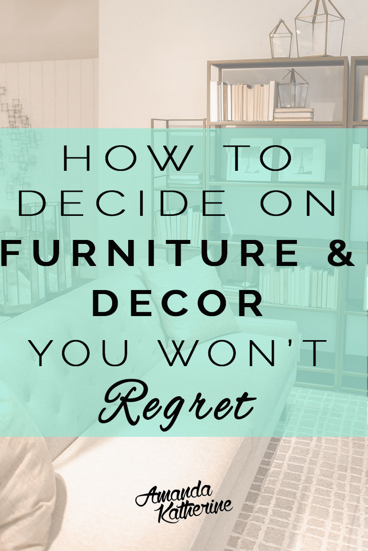 Do you wish you knew what looked good together and how to pick out furniture and decor for your home? If you are overwhelmed with all the options out there and afraid to make decisions you'll regret later, click to read this blog post that gives you 3 helpful questions to ask yourself before making a purchase.