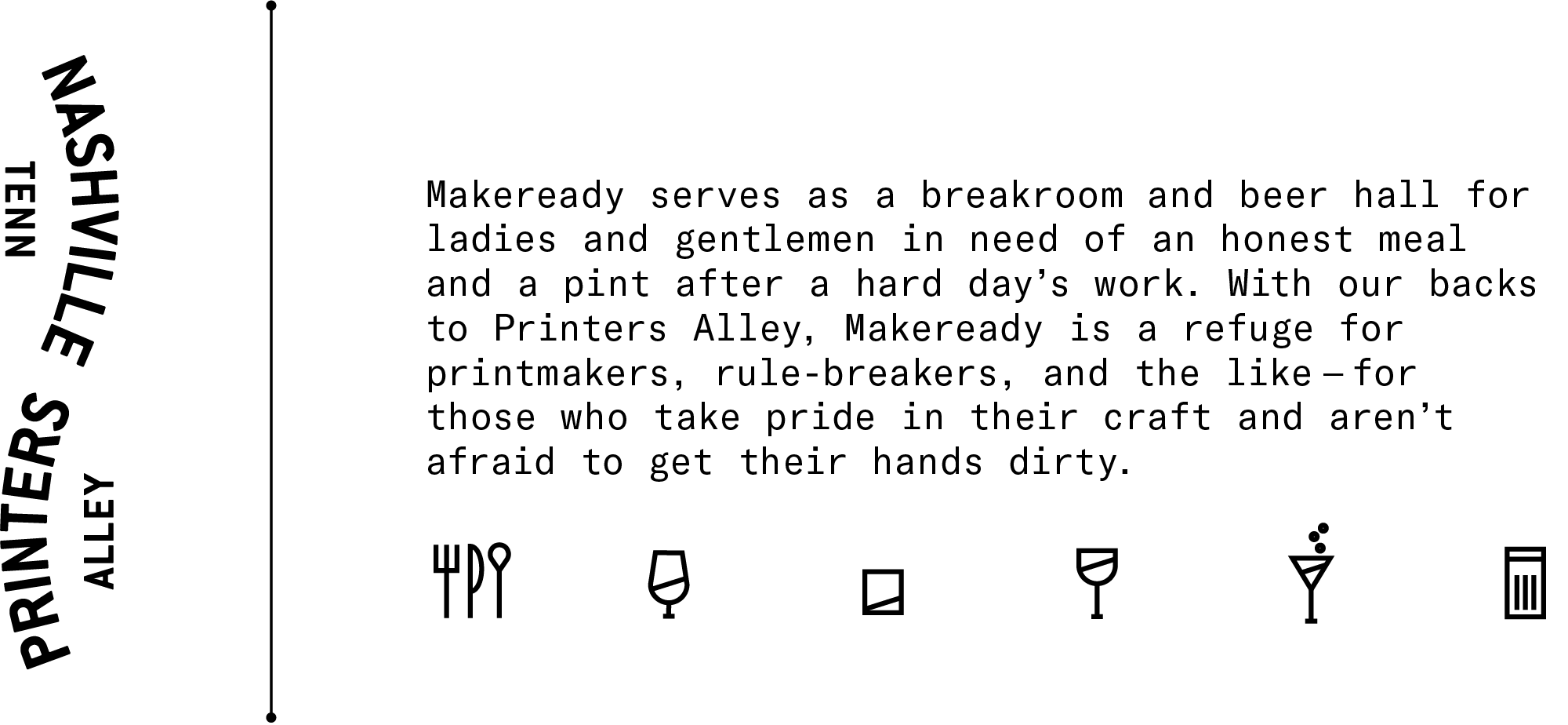 Makeready Libations & Liberation is located in Printers Alley in Downtown Nashville, TN.