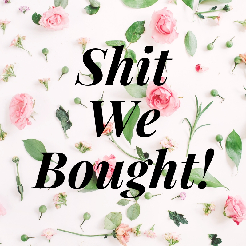 shit we bought!!!.jpg