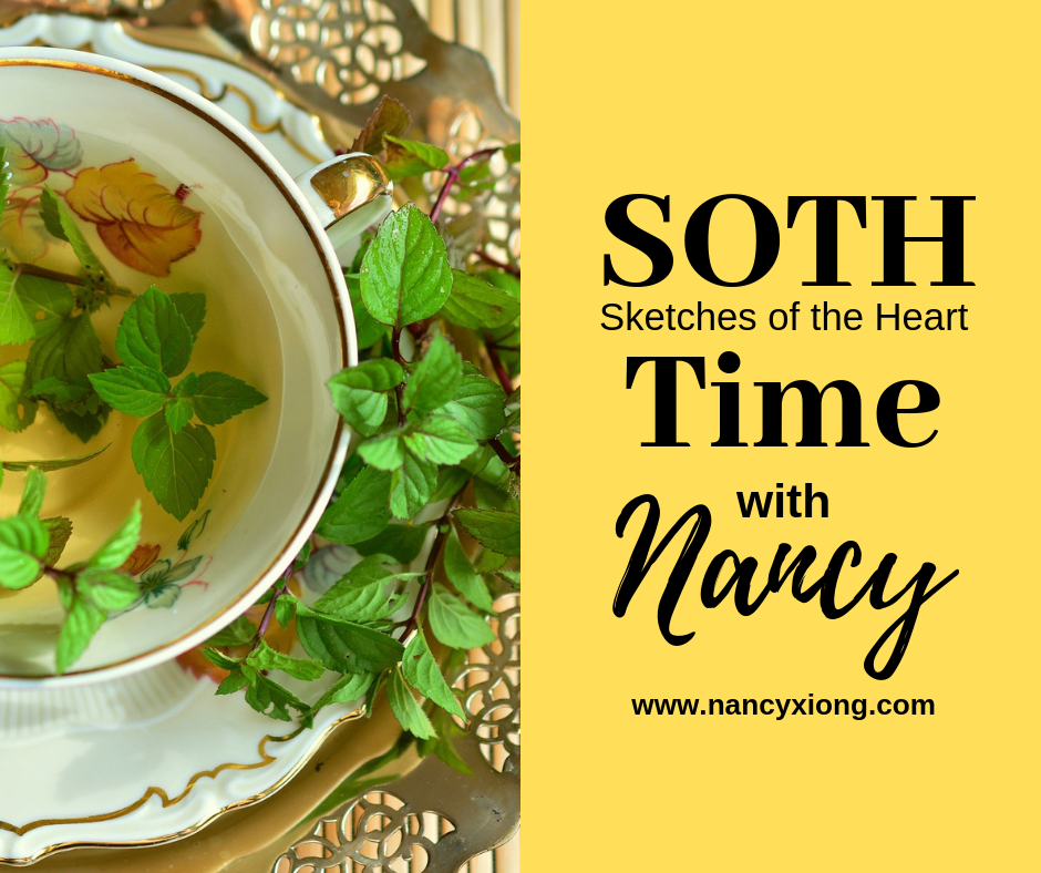 SOTH Time - Join Nancy for SOTH (Sketches of the Heart) Time over tea and conversations once a month on Facebook LIVE. It's a time for you to get to know Nancy and vice versa. You can ask questions about Nancy's posts, writings, current events, social issues, or just listen to be inspired. Additionally, Nancy will share her own sketches of the heart which may include poems, quotes, current projects, meditations, affirmations or thoughts about a current topic or social issue. Overall, it's a time to pause and relax over tea or any beverage for self-care with Nancy.Upcoming SOTH Time: June 2019 - TBALocation: Facebook LIVEPlease check events page for more dates and times.