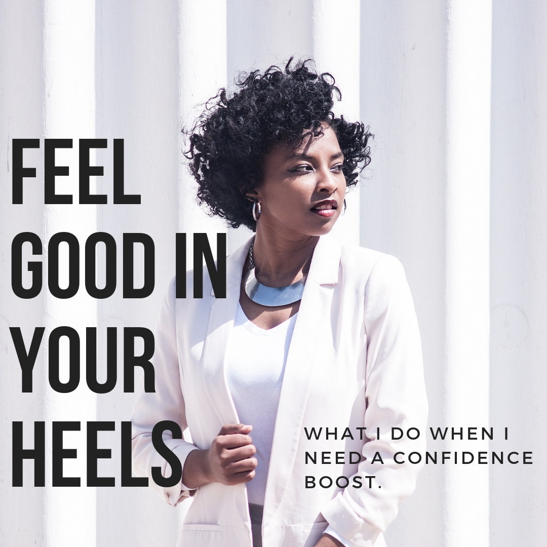FEEL gOOD IN YOUR HEELS.jpg