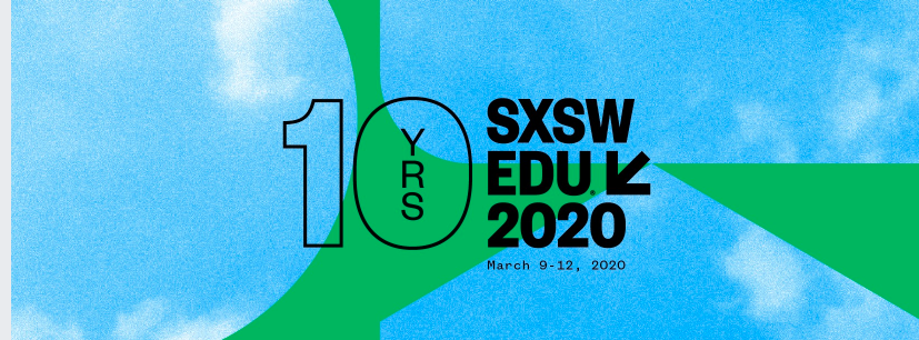 SXSW EDU 2020  Discover, learn, connect with education thought leaders across the country!