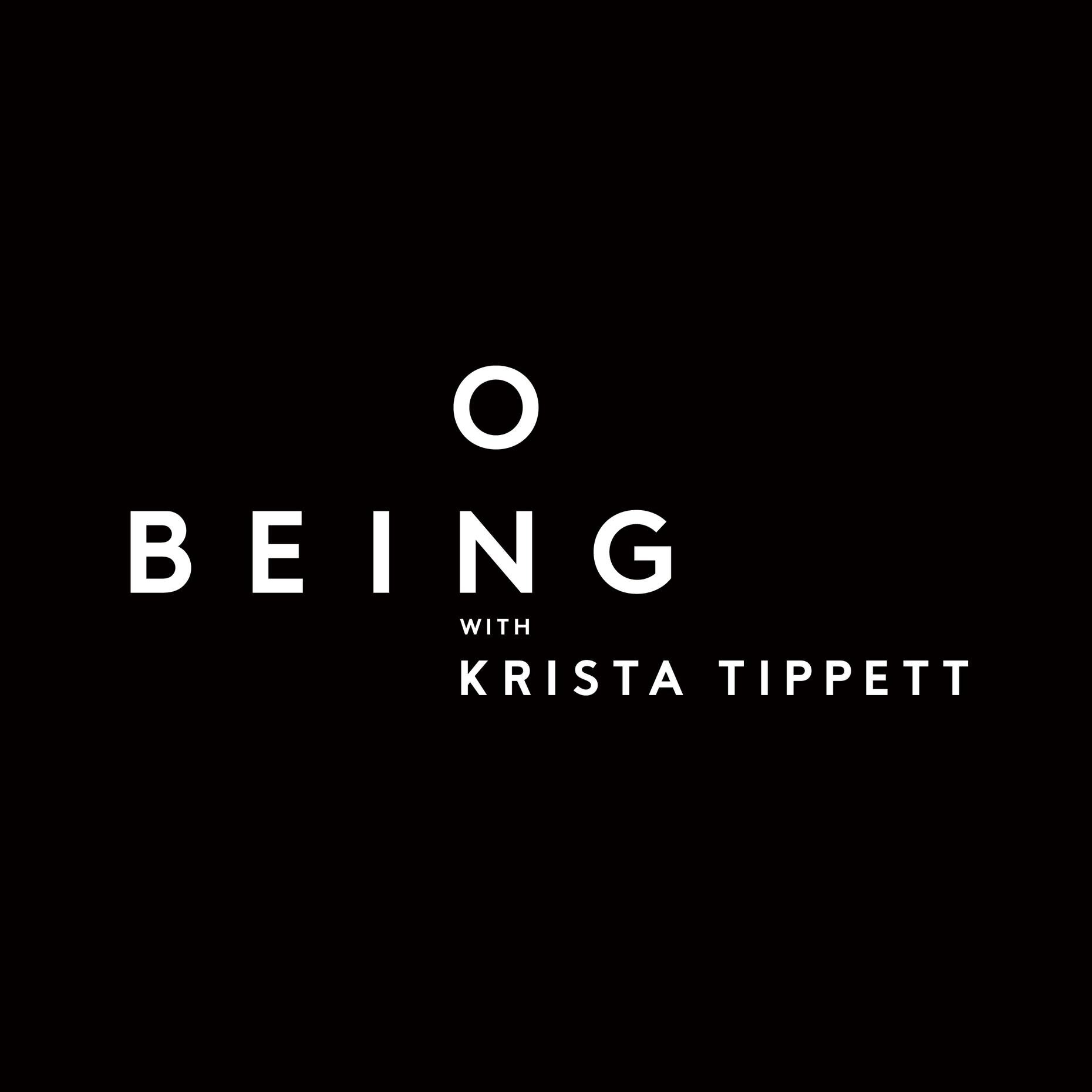 On Being-Krista Tippet - Groundbreaking Peabody Award-winning conversation about the big questions of meaning — spiritual inquiry, science, social healing, and the arts.