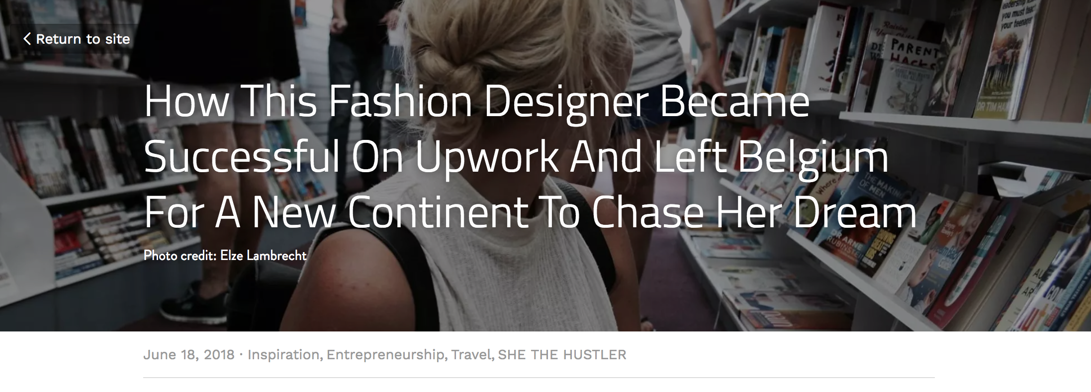 Interview for `ThE HUSTLE IS FEMALE` - https://www.thehustleisfemale.com/blog/how-this-fashion-designer-became-successful-on-upwork-and-left-belgium-for-a