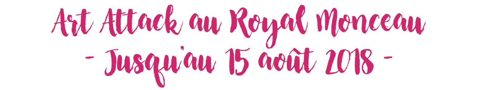 Art-attack-royal-monceau-newsletter-culturclub.png