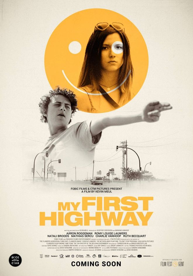 - Original Title: My First HighwayWriter: Kevin MeulDirector: Kevin MeulProducers: Mariano Vanhoof, Denis Wigman, Sander Verdonk Co-production: Fobic Films & CTM FilmsMain Cast: Aäron Roggeman, Romy LauwersGenre: DramaLanguage: DutchDistributor: Paradiso BELength: 90 minYear of release: 2017