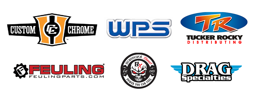 We are proud dealers for Custom Chrome, WPS, Tucker Rocky, Bassani, Feuling, and Drag Specialties.