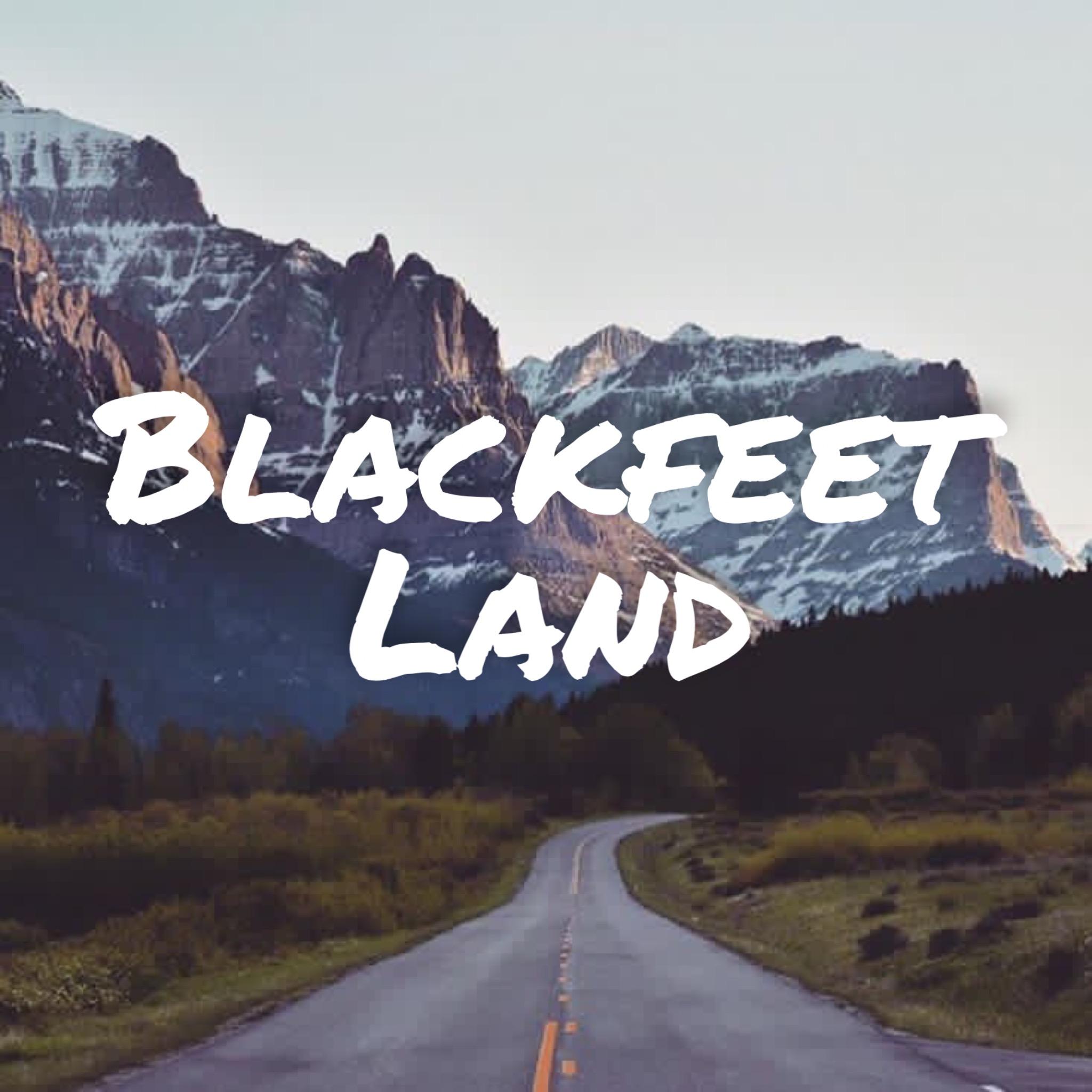 Blackfeet Land