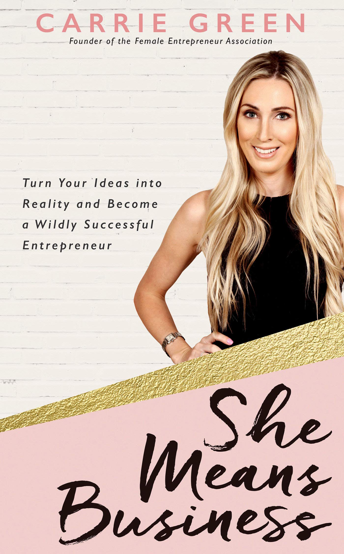 "She Means Business by Carrie Green - First on the hitlist is She Means Business by Carrie Green, Carries the founder of the Female Entrepreneur Association, an online platform helping women of all ages turn their fantastic ideas and dreams into ""wildly successful businesses"" This book is for all those entrepreneurs out there, those who already may have a business and those who one day hope to have one!"