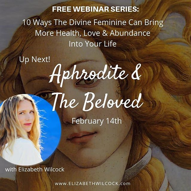 Up next in the #DivineFeminine webinar series: #Aphrodite and the Beloved. Sign in here to watch live this Thursday, Feb. 14th at 11am Pacific and to access the recordings. Find the link to sign up in my bio! #elizabethwilcock