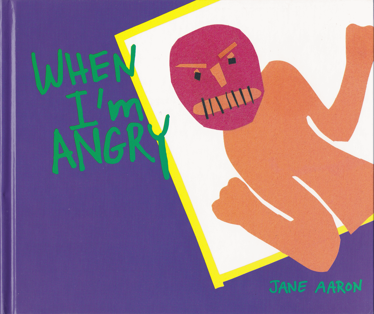 When I'm Angry by Jane Aaron