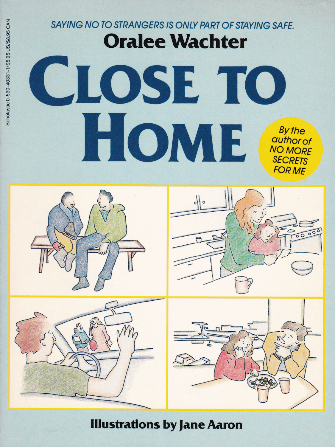 """Close to Home""  by Oralee Wachter, with Illustrations by Jane Aaron"