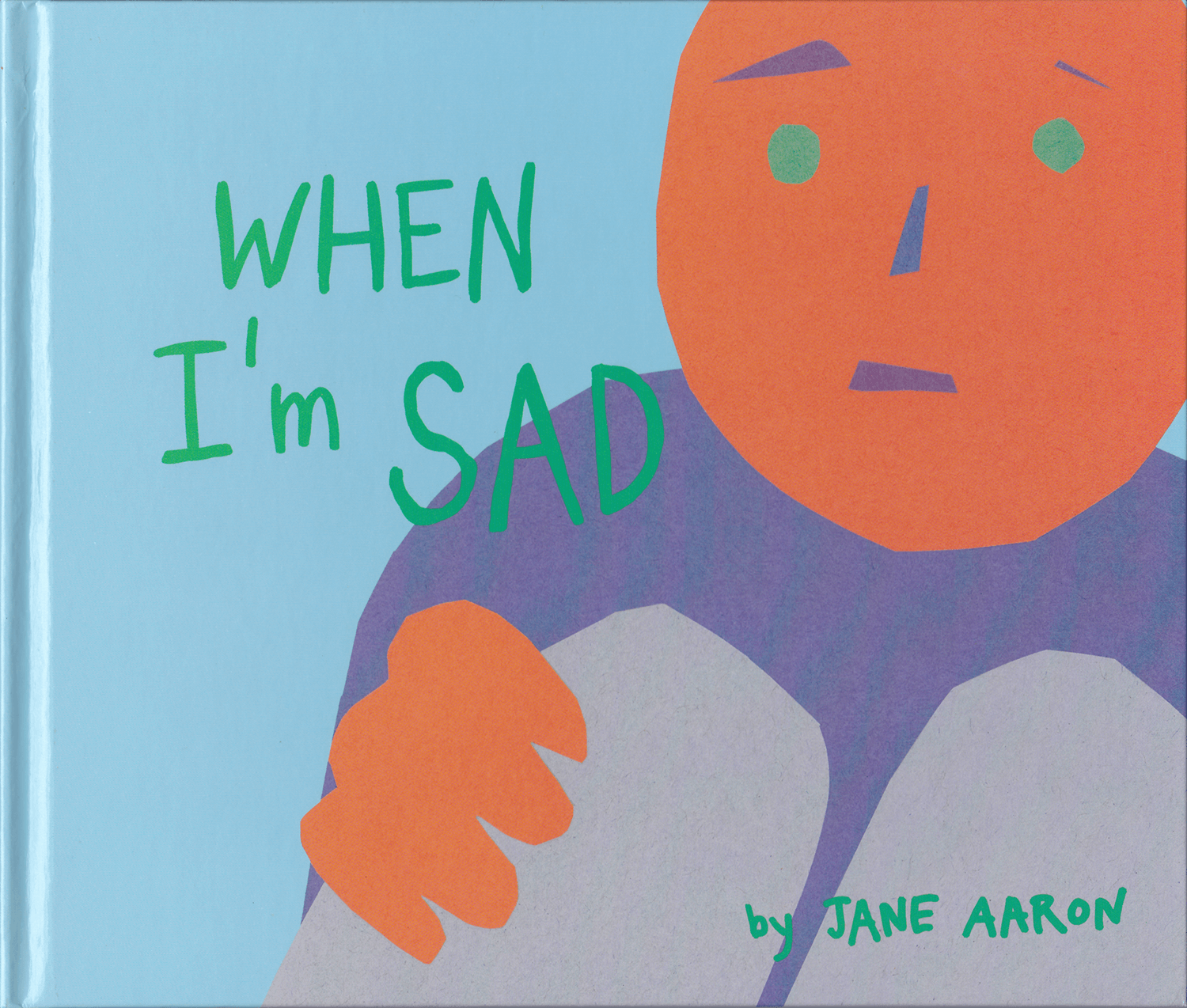 When I'm Sad by Jane Aaron