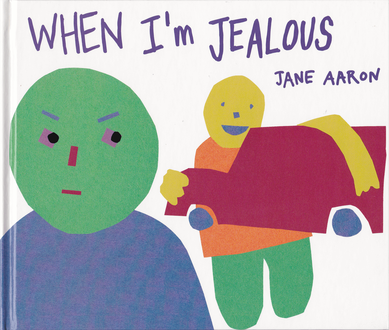 When I'm Jealous by Jane Aaron