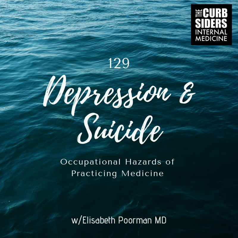 Cover-Image-The-Curbsiders-129-Depression-and-Suicide-Occupational-Hazards-of-Medical-Practice.png